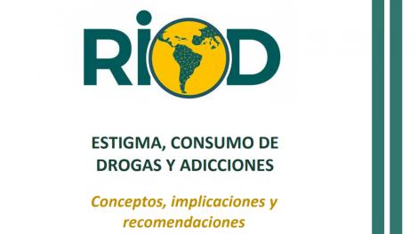 Estigma, consumo de drogas y adicciones. Conceptos, implicaciones y recomendaciones.